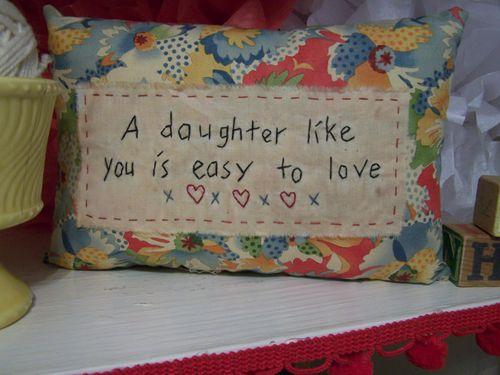 Daugher pillow...